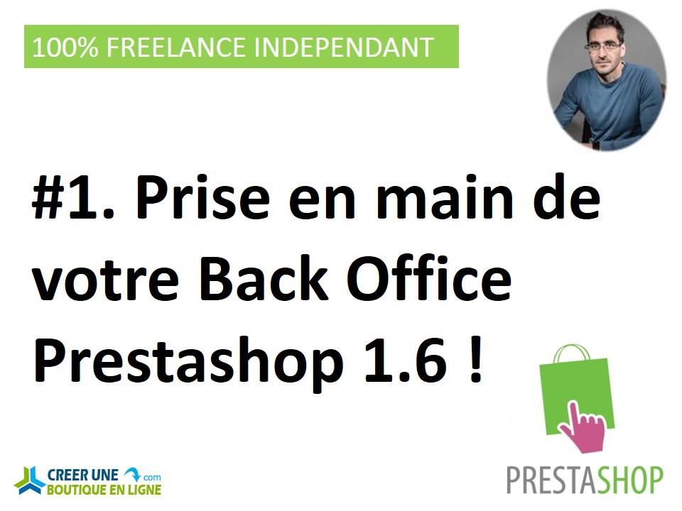 Leçon 1 : Formation tuto gratuit sur la prise en main du back office Prestashop 1.6