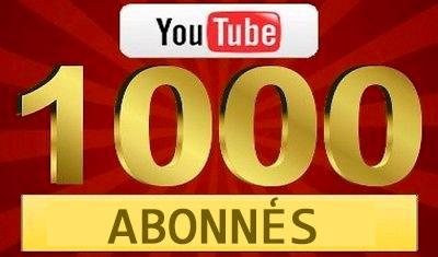1 000 Abonnés Youtube !!